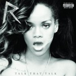 Rihanna ft. Jay Z – Talk That Talk