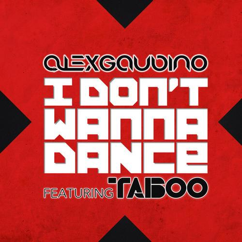 Alex-Gaudino-feat.-Taboo-I-Dont-Wanna-Dance