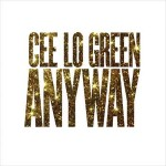 Cee Lo Green – Anyway