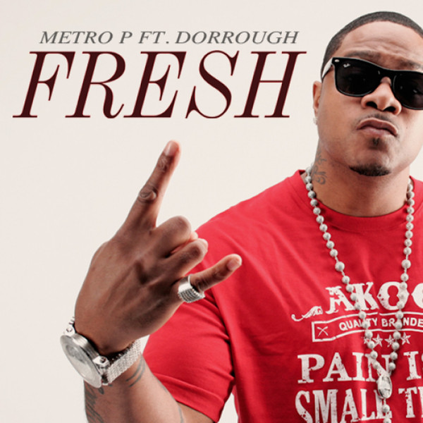 Metro-P-Fresh-feat.-Dorrough-Single