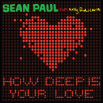 Sean Paul ft. Kelly Rowland – How Deep is Your Love