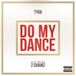 Tyga ft. 2 Chainz – Do My Dance
