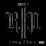 Young Jeezy ft. 2 Chainz – R.I.P.