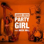 Asher Roth ft. Meek Mill – Party Girl