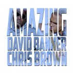 David Banner ft. Chris Brown – Amazing