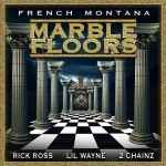 French Montana ft. Rick Ross, Lil Wayne, & 2 Chainz – Marble Floors