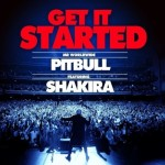 Pitbull ft. Shakira – Get It Started