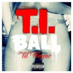 T.I. ft. Lil Wayne – Ball