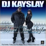 DJ Kay Slay ft. Fabolous, Rick Ross, Nelly, T-Pain – About That Life