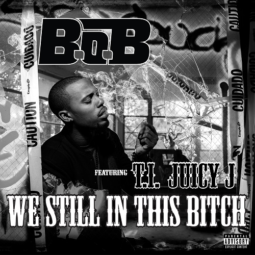 B.o.B.-We-Still-In-This-Bitch