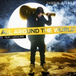 Justin Bieber ft. Ludacris – All Around the World