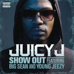 Juicy J ft. Young Jeezy & Big Sean – Show Out