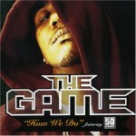 #tbt The Game ft. 50 Cent – How We Do