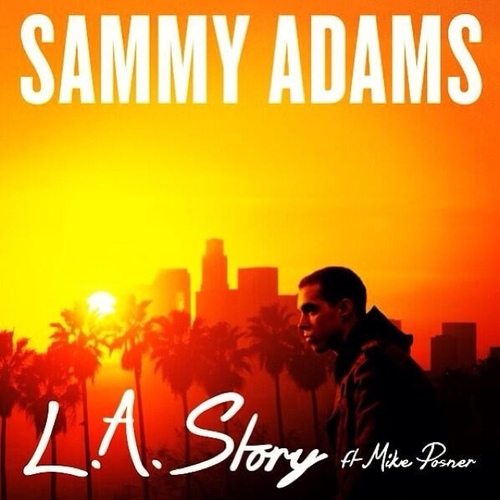 Sammy Adams ft. Mike Posner - L.A. Story