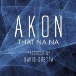 Akon ft. Pitbull – That Na Na (Remix)