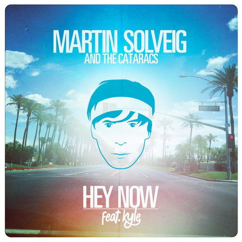 Martin Solveig & The Cataracs ft. Kyle - Hey Now