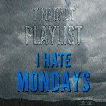 I Hate Mondays Playlist