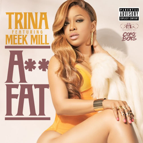 Trina ft. Meek Mill – Ass Fat