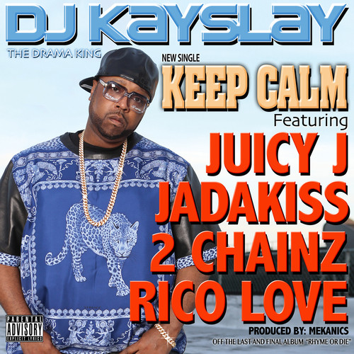 DJ Kay Slay ft. Juicy J, Jadakiss, 2 Chainz & Rico Love - Keep Calm