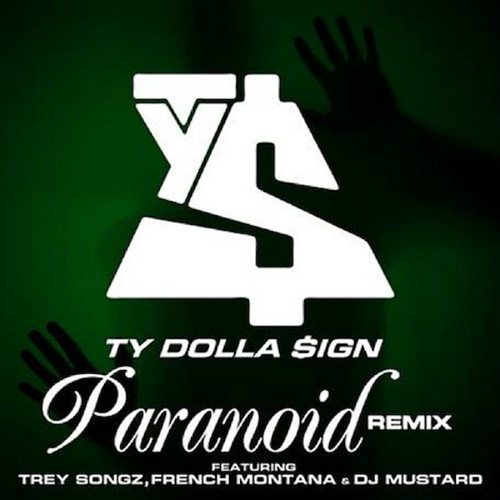 Ty Dolla $ign ft. Trey Songz, French Montana, DJ Mustard – Paranoid (Remix)