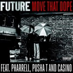 Future ft. Pharrell, Pusha T & Casino – Move That Dope