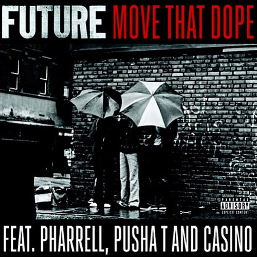 Future ft. Pharrell, Pusha T & Casino - Move That Dope