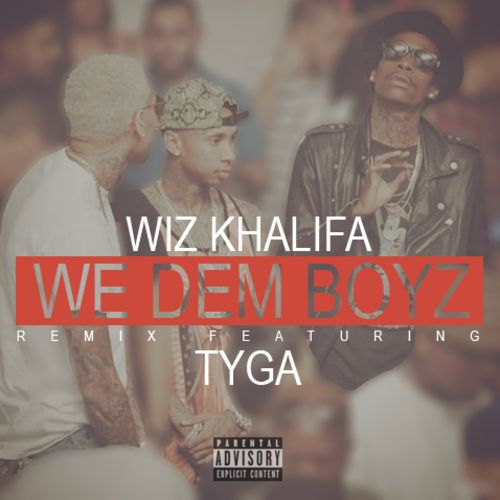 Wiz Khalifa ft. Tyga - We Dem Boyz (Remix)