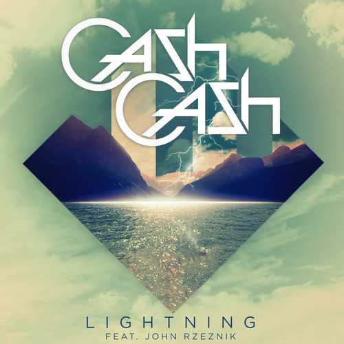 Cash Cash ft. John Rzeznik – Lightning