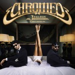 Chromeo – Jealous (I Ain't With It)