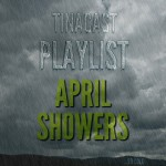 April Showers Playlist