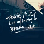 Travie McCoy & Brendon Urie – Keep On Keeping On
