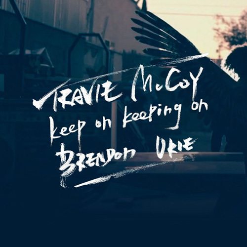 Travie McCoy & Brendon Urie - Keep On Keeping On