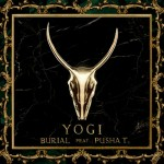 YOGI ft. Pusha T – Burial