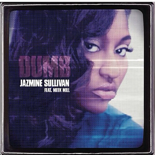 Jazmine Sullivan ft. Meek Mill - Dumb