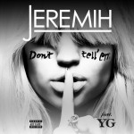 Jeremih ft. YG – Don't Tell 'Em