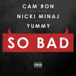 Cam'ron ft. Nicki Minaj, Yummy – So Bad