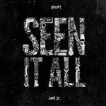Jeezy & Jay Z – Seen It All