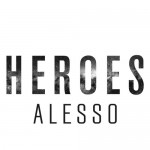 Alesso ft. Tove Lo – Heroes