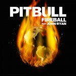 Pitbull ft. John Ryan - Fireball