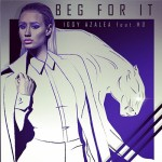 Iggy Azalea ft. MØ – Beg For It