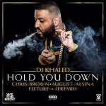 DJ Khaled ft. Chris Brown, August Alsina, Future & Jeremih - Hold You Down