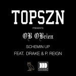 Ob Obrien ft. Drake & P Reign – Schemin' Up